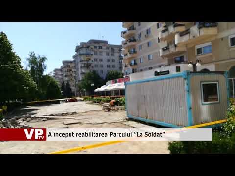 """A început reabilitarea Parcului """"La Soldat"""""""