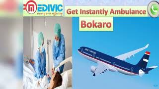 Air Ambulance Service in Gorakhpur and Bokaro by Medivic Aviation