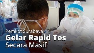 Pemkot Surabaya Gelar Rapid Test Massal Guna Menindak Lonjakan Kasus Covid-19 di Wilayahnya