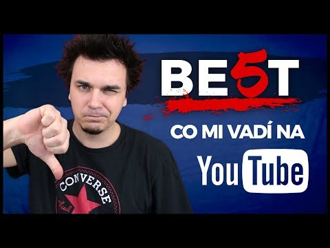 CO NESNÁŠÍM NA YOUTUBE - BE5T #15