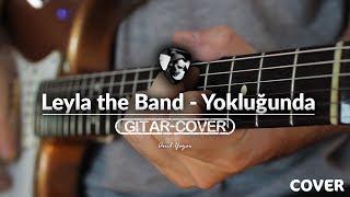 Leyla the band - Yokluğunda (Gitar Cover)