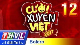 thvl-cuoi-xuyen-viet-2017-tap-12-bang-trien-vong-chu-de-bolero