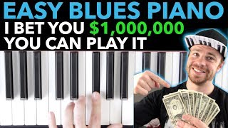 Easy BLUES Piano: I bet you $1,000,000 you can play it!!