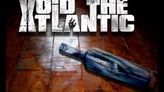 Void The Atlantic-My Hands Are Tied