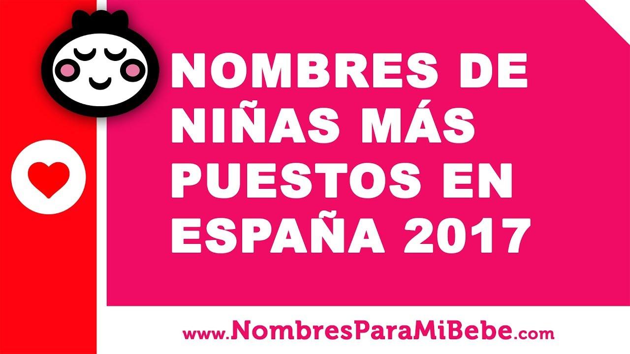 10 nombres de niñas más puestos en España 2017 - nombres de bebé - www.nombresparamibebe.com