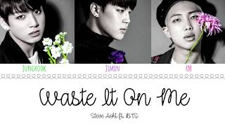 (OFFICIAL AUDIO) STEVE AOKI Feat BTS   'WASTE IT ON ME' Lyrics [Color CodedEng]