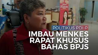 Politikus PDIP Imbau Menkes Minta Rapat Khusus Kabinet ke Jokowi Bahas BPJS