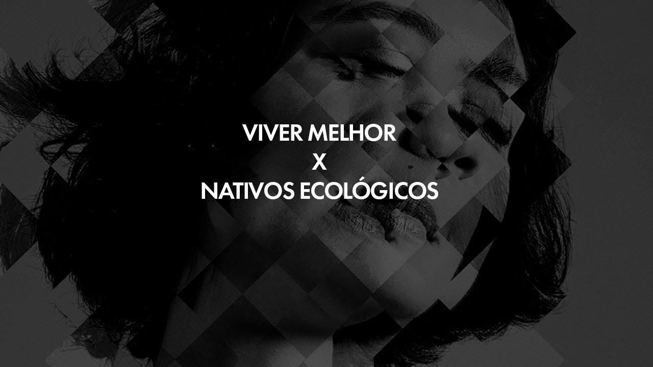 VIVER MELHOR E NATIVOS ECOLÓGICOS por IZA DEZON | IDENTIDADES