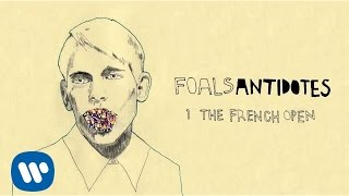 Foals - The French Open - Antidotes