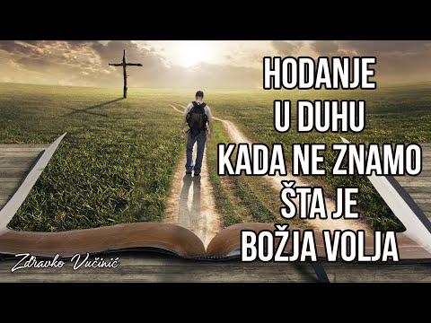 Zdravko Vučinić: Hodanje u Duhu kada ne znamo šta je Božja volja