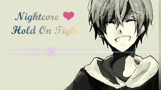 Nightcore | Hold On Tight - R3HAB x Conor Maynard