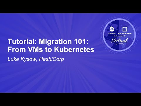 Image thumbnail for talk Tutorial: Migration 101: From VMs to Kubernetes