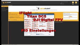 IFlight Titan DC5 6S DJI Digital HD PID Einstellungen - team #bckflp