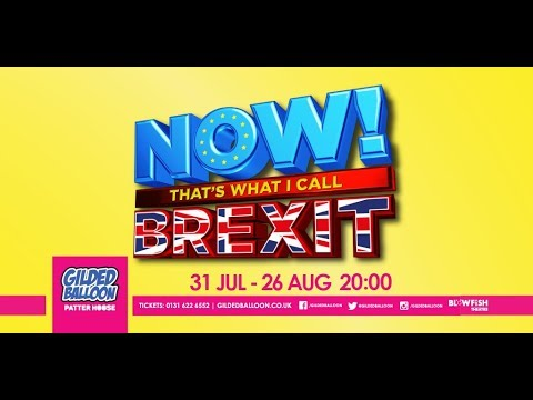Now That's What I Call Brexit at Patter Hoose, Gilded Balloon, 31st July - 26th August