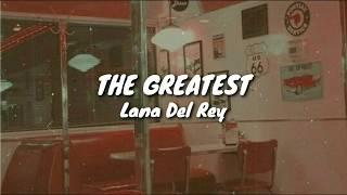 The Greatest - Lana Del Rey (Lyrics / Letra)