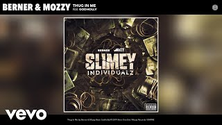Berner, Mozzy - Thug In Me (Audio) ft. Godholly