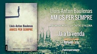 'Amics per sempre', de Lluís Anton Baulenas