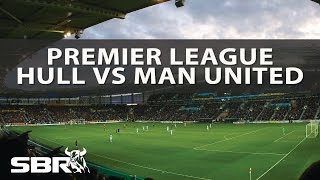 Hull Vs Manchester United  Preview And Predictions  27th Aug 2016