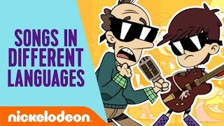 Your FAVORITE Loud House Songs in Multiple Languages! 🌎    Nick