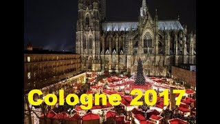 Cologne beatuful Christmas Markets 2017 in 4K