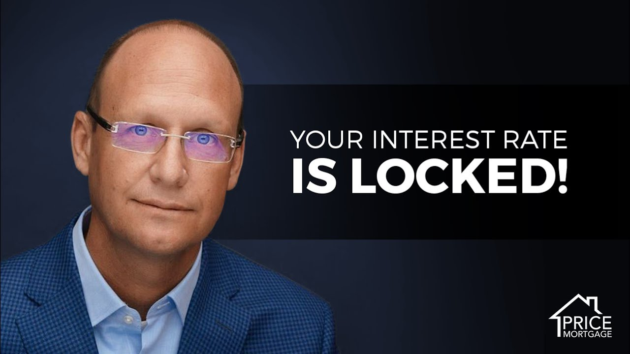 Your Interest Rate is Locked!