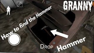 How to find the Hammer ( granny version 1.5 )