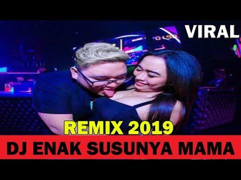 Dj enak susunya mama   remix tik tok paling viral 2019