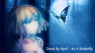 Nightcore - As A Butterfly (Dead By April)