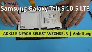Samsung Galaxy Tab S 10.5 LTE - Akku einfach selbst wechseln   Tutorial [deutsch]