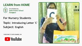 Nursery   Introducing Letter 'C'   English for Kids   Teacher: Moitrayee Banik   DPS Durgapur