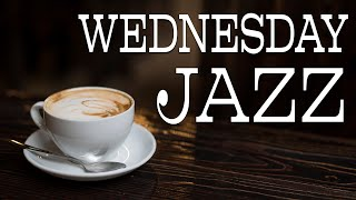 Morning Wednesday JAZZ - Fresh Coffee Bossa and Soft JAZZ Playlist For Morning,Work,Study at Home