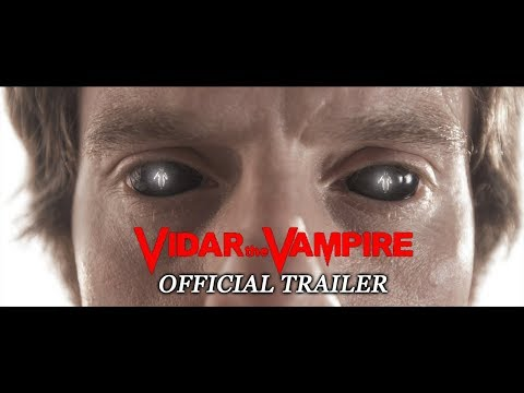 VIDAR THE VAMPIRE - Official Trailer #1 (2018) [HD]