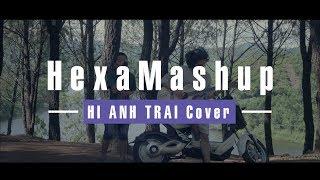 HexaMashup - 6 Ca khúc Vpop || #Hianhtrai Cover || (Live) Đồi Vọng Cảnh