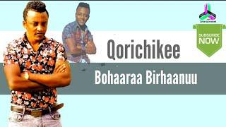 Bohaaraa Birhaanuu   Qorichikee   Best Afan Oromo Music 2021
