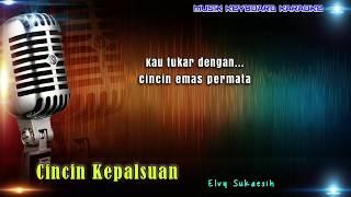 Elvy Sukaesih - Cincin Kepalsuan Karaoke Tanpa Vokal