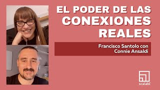 El poder de las conexiones reales | Francisco Santolo entrevistado por Connie Ansaldi