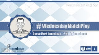 #WednesdayMatchPlay with Mark Immelman from On The Mark