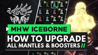 Monster Hunter World Iceborne | How to Unlock All Mantle & Booster Upgrades