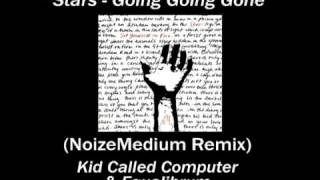 Going Going Gone- Stars Remix by KCC and Equalibrum