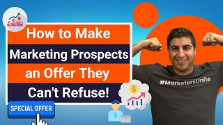 How to Make Marketing Prospects an Offer They Can't Refuse!