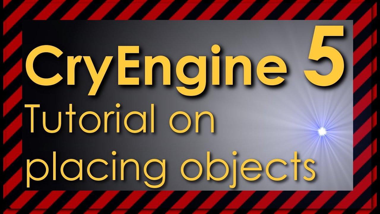 CryEngine 5 placing objects tutorial / basics