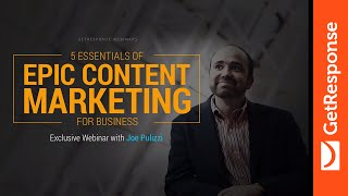 Joe Pulizzi on Epic Content Marketing [Webinar]