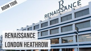 ROOM TOUR Renaissance London Heathrow Hotel