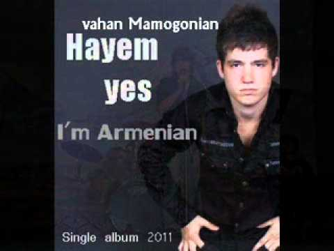 NEW SINGLE VAHAN MAMIGONIAN (hayem yes) I'm Armenian !