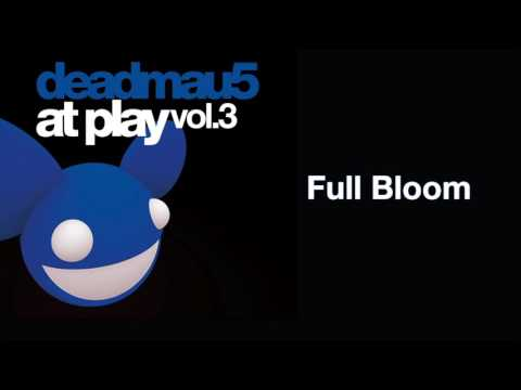deadmau5 / Full Bloom [full version]
