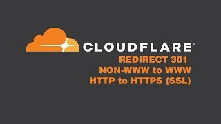 Cloudflare: How to 301 Redirect NON-WWW to WWW HTTP/HTTPS SSL