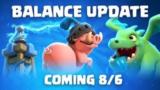 Clash Royale: Balance Update Coming! (8/6)