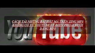 CÁCH TẢI NHẠC TRÊN YOUTUBE VỀ ZING MP3