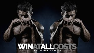 Win At All Costs - Sports Motivational Speech FOR CHAMPIONS!