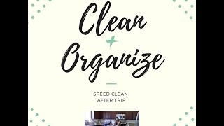 """""""Speed"""" Cleaning: After Family Weekend Trip"""